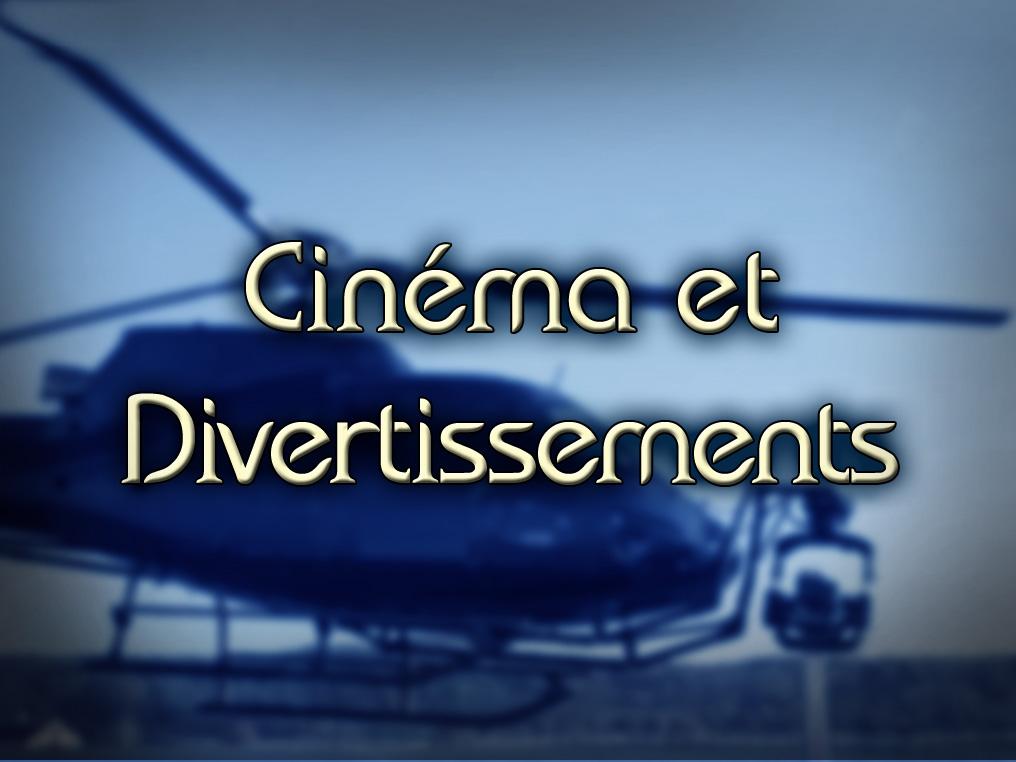 Cinéma et Divertissements: Avions Nolisé